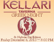 Please join us on Friday December 6th, 2013 for Kellari Taverna's First Friday of the Month Greek Night for a fun evening of authentic Greek music, food and dancing as we celebrate St. Nicholas Day with all the Nicks, the Nikis, etc. with live Greek music by The Golden Flames starting at 8 PM! Click here for details!