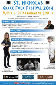 Come experience the 2014 St. Nicholas Greek Folk Festival, June 5-8 in the heart of Baltimore's Greektown, with special afterhours performances on Friday by Kalomira and Saturday night by Vaggelis Konitopoulos at Greektown Square. Click here for details!