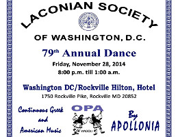 The Laconian Society of Washington, DC Presents The 79th Annual Dance, Friday November 28th, 2014 at The Hilton Washington DC/Rockville Hotel in Rockville, MD, featuring Continuous Live Greek and American Music by Apollonia.  Click here for details!