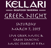Kellari Taverna's next First Saturday of the Month Greek Night is March 7, 2015!    Please join us for a fun evening of authentic Greek music, food, dancing, and live Greek music starting at 9 PM. Click here for details!