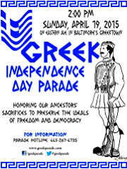 Colorful, traditional costumes and ethnic pride of both young and old will fill the streets of Baltimore on Sunday, April 19, 2015, at 2:00 PM, as the Greek-American Community commemorates Greek Independence Day with a festive parade in Baltimore's historic Greektown. Click here for details!