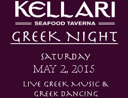 Please join us on Saturday, May 2, 2015 for Kellari Taverna's First Saturday of the Month Greek Night.  Experience a fun evening of authentic Greek music, food and dancing with live Greek music starting at 9 PM! Click here for details!