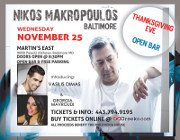 Nikos Makropoulos performs live for the first time in Baltimore on Thanksgiving Eve, Wednesday 11/25/15 at Martin's East.  VIP and reserved table seating tickets now on sale exclusively at DCGreeks.com with no service charge!  All proceeds benefit Philoxenia House.  All tickets include open bar!