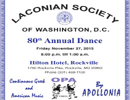 The Laconian Society of Washington, DC Presents The 80th Annual Dance, Friday November 29th, 2015 at The Hilton Washington DC/Rockville Hotel in Rockville, MD, featuring Continuous Live Greek and American Music by Apollonia.  Click here for details!