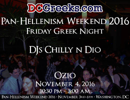Pan-Hellenism Weekend 2016 Friday Greek Night with DJs Chilly n Dio | Friday 11/4/2016 | Ozio, Washington, DC