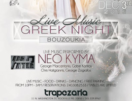 Greek Night at Trapezaria in Rockville, MD, featuring Live Bouzoukia by Neo Kyma, Saturday December 3, 2016 starting at 10:00 PM. Click here for details!