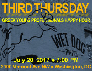 Third Thursday Young Greek Professionals Happy Hour -- 7/20/17 at Wet Dog Tavern in Washington, DC! Click here for details!