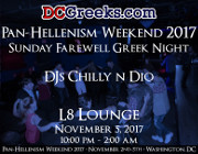 Pan-Hellenism Weekend 2017 Sunday Farewell Greek Night with DJs Chilly n Dio | Sunday 11/5/2017 | L8 Lounge, Washington, DC