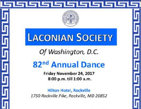 The Laconian Society of Washington, DC Presents The 82nd Annual Dance, Friday November 24th, 2017 at The Hilton Washington DC/Rockville Hotel in Rockville, MD, featuring Continuous Live Greek and American Music by Apollonia.  Click here for details!