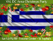 You are cordially invited to attend the YAL DC Area Christmas Party on Saturday, December 15, 2018 from 5:30 PM to 8:30 PM in the Frosene Center of St. Sophia Greek Orthodox Cathedral in Washington, DC! Click here for details!