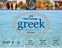 St. George Bethesda Greek Festival 2018 - Friday 5/4/18 to Sunday 5/6/2018 - St. George Greek Orthodox Church.  Click here for details!