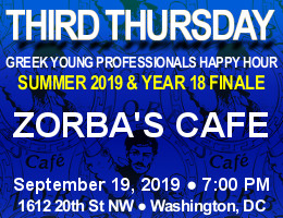 Third Thursday Greek Young Professionals Happy Hour -- Summer 2019 & Year 18 Finale -- 9/19/19 at Zorba's Café in Washington, DC! Click here for details!
