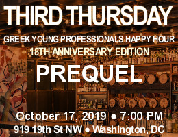 Third Thursday Greek Young Professionals Happy Hour -- 18th Anniversary Edition -- 10/17/19 at Prequel in Washington, DC! Click here for details!