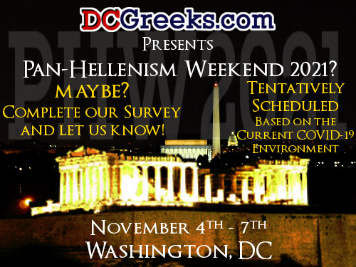 Pan-Hellenism Weekend 2021, Tentatively Scheduled for Thursday November 4th - Sunday November 7th, Washington, DC